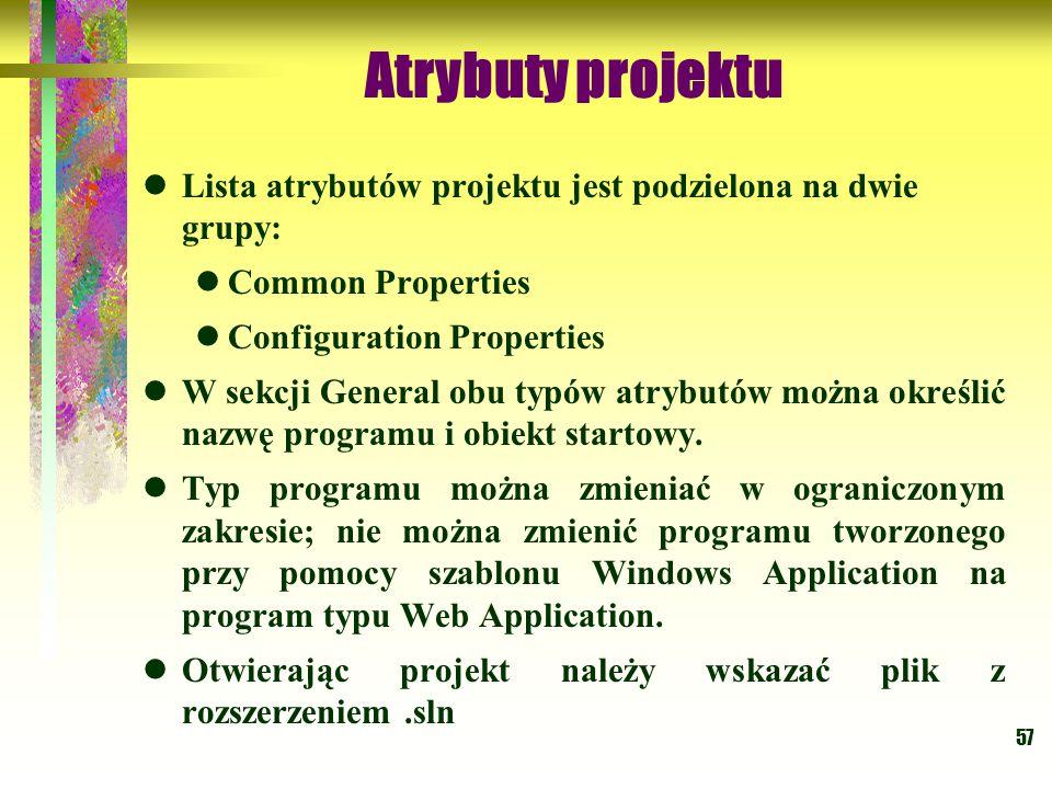 Atrybuty projektu Lista atrybutów projektu jest podzielona na dwie grupy: Common Properties. Configuration Properties.