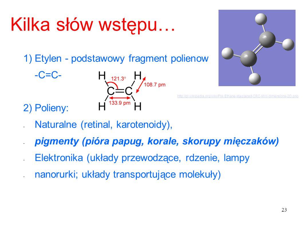 Kilka słów wstępu… 1) Etylen - podstawowy fragment polienow -C=C-