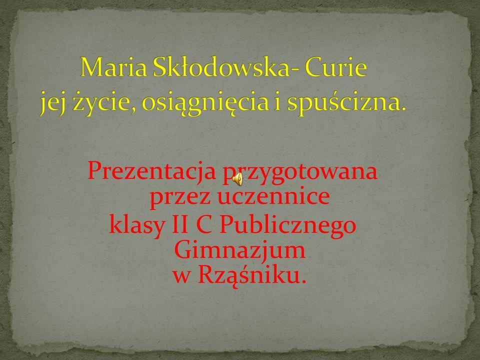 Maria Skłodowska- Curie jej życie, osiągnięcia i spuścizna.
