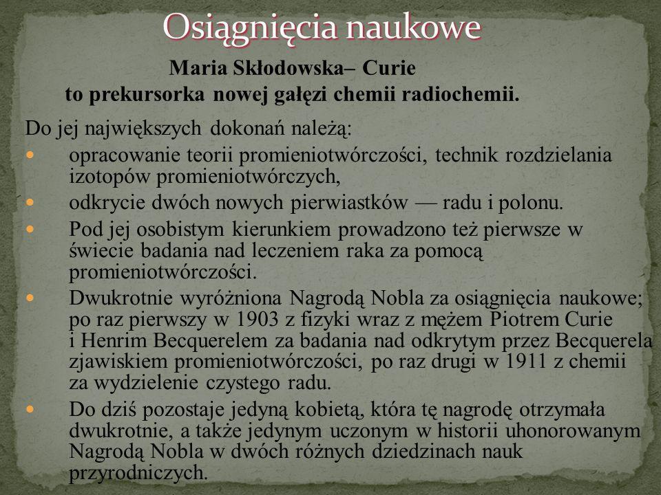 Osiągnięcia naukowe Maria Skłodowska– Curie