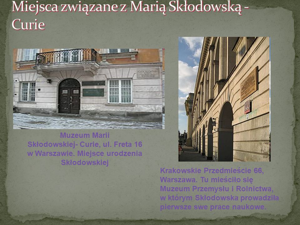 Miejsca związane z Marią Skłodowską - Curie