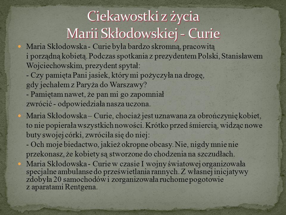 Ciekawostki z życia Marii Skłodowskiej - Curie