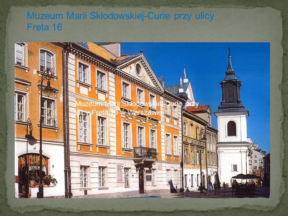 Muzeum Marii Skłodowskiej-Curie przy ulicy Freta 16
