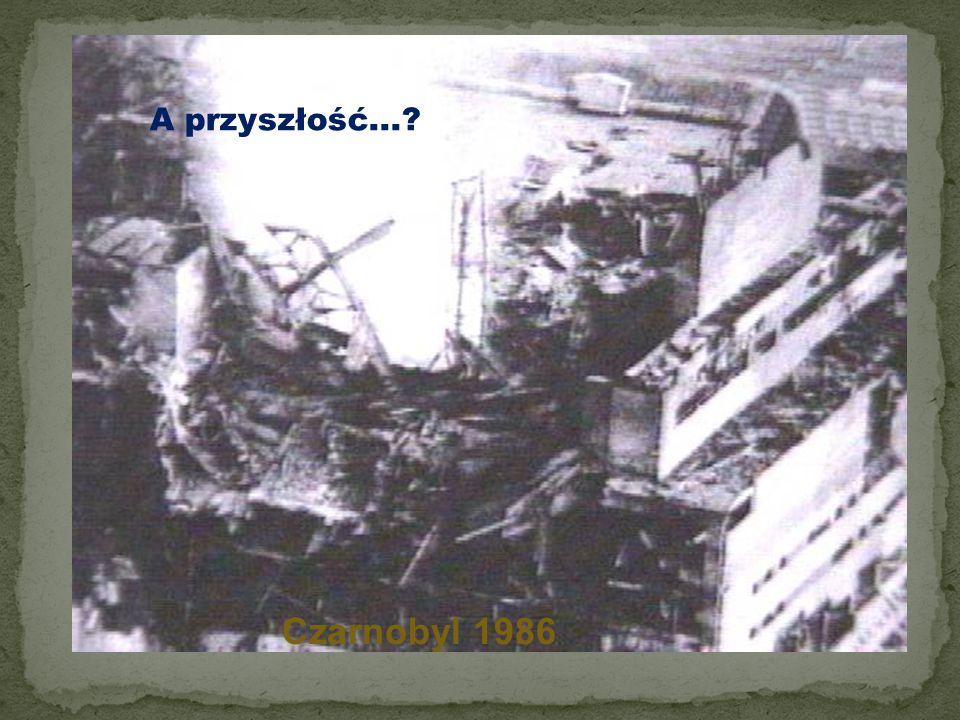 A przyszłość... Czarnobyl 1986