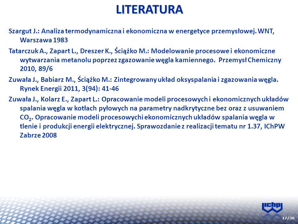 LITERATURA Szargut J.: Analiza termodynamiczna i ekonomiczna w energetyce przemysłowej. WNT, Warszawa 1983