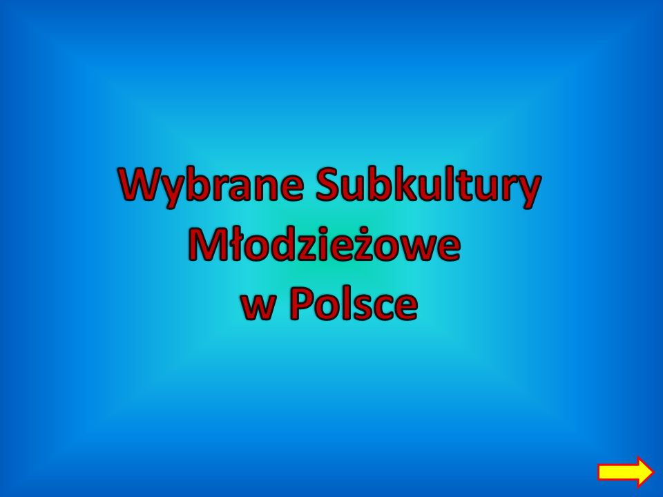 Wybrane Subkultury Młodzieżowe w Polsce