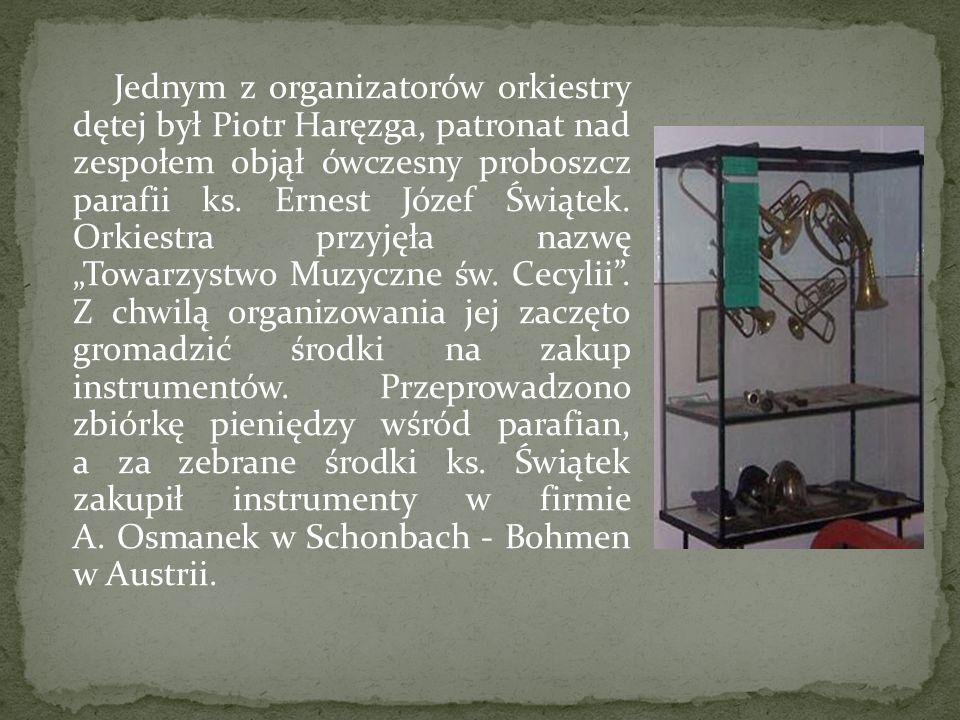 Jednym z organizatorów orkiestry dętej był Piotr Haręzga, patronat nad zespołem objął ówczesny proboszcz parafii ks.