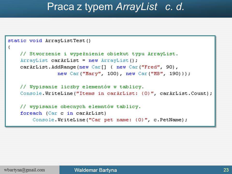 Praca z typem ArrayList c. d.