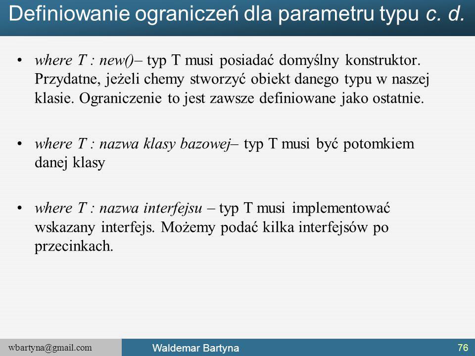 Definiowanie ograniczeń dla parametru typu c. d.