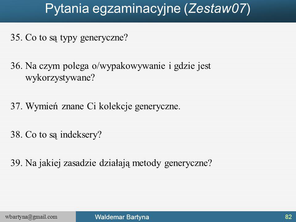Pytania egzaminacyjne (Zestaw07)