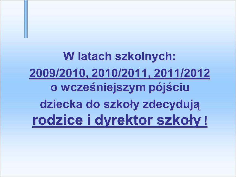 2009/2010, 2010/2011, 2011/2012 o wcześniejszym pójściu