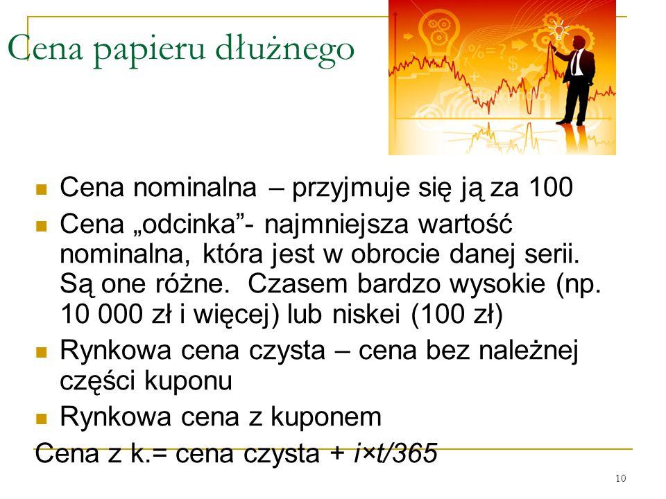 Cena papieru dłużnego Cena nominalna – przyjmuje się ją za 100