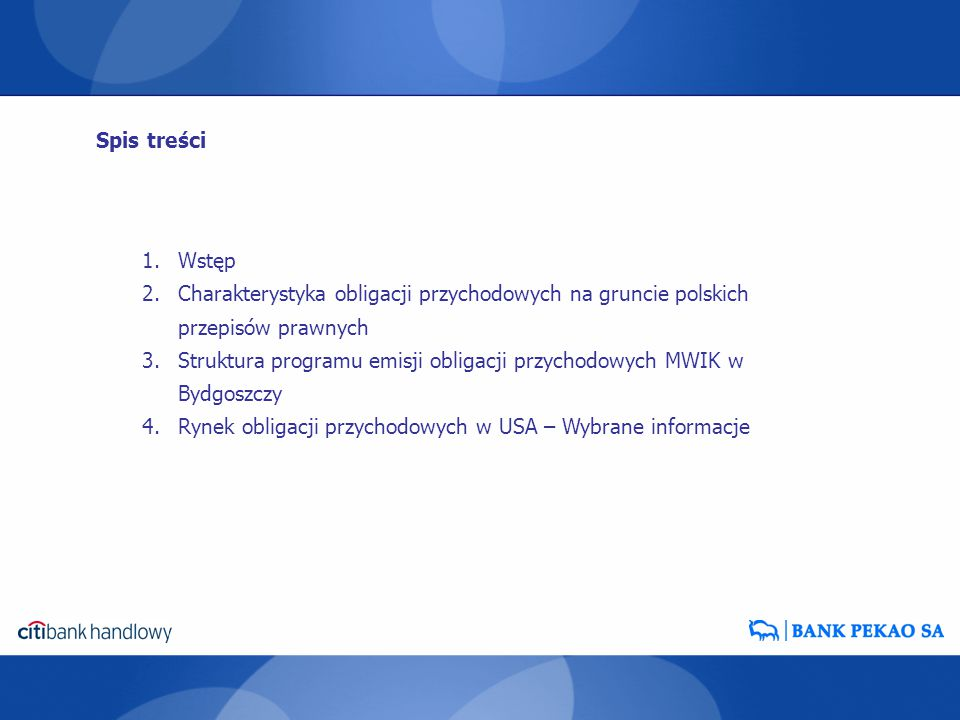Spis treści Wstęp. Charakterystyka obligacji przychodowych na gruncie polskich przepisów prawnych.