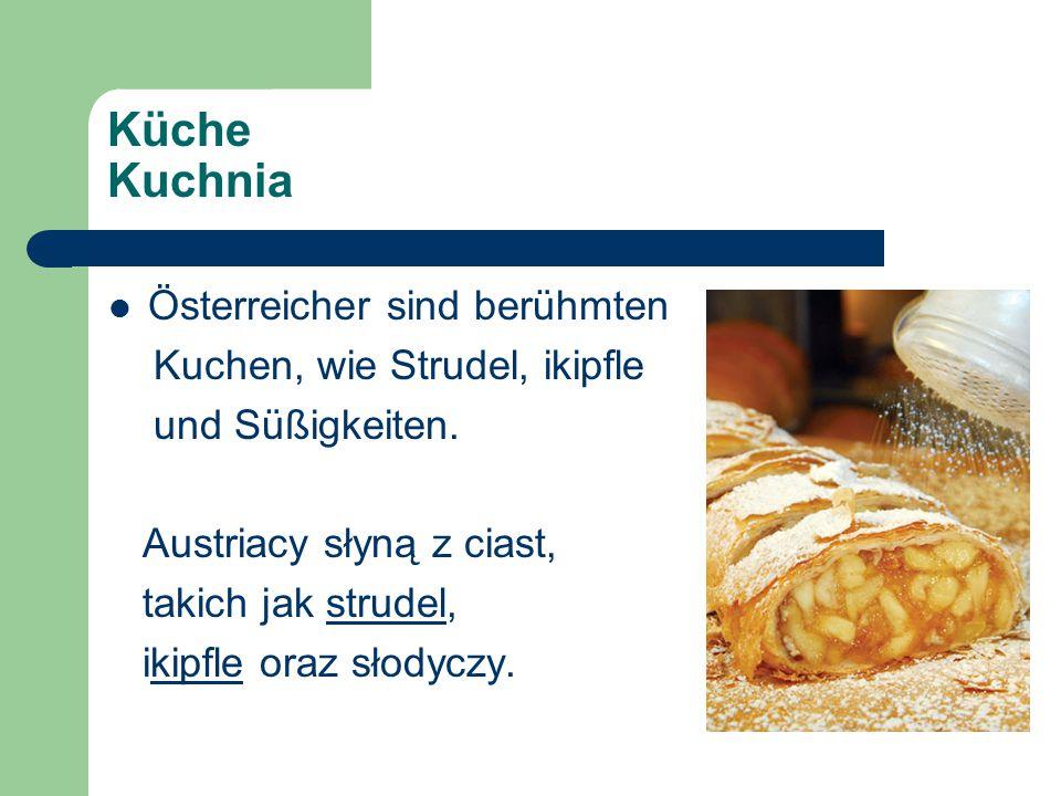 Küche Kuchnia Österreicher sind berühmten Kuchen, wie Strudel, ikipfle