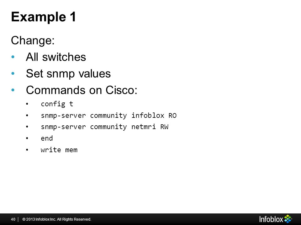 Example 1 Change: All switches Set snmp values Commands on Cisco: