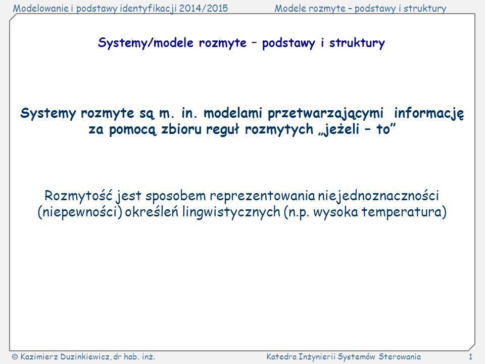Systemy/modele rozmyte – podstawy i struktury