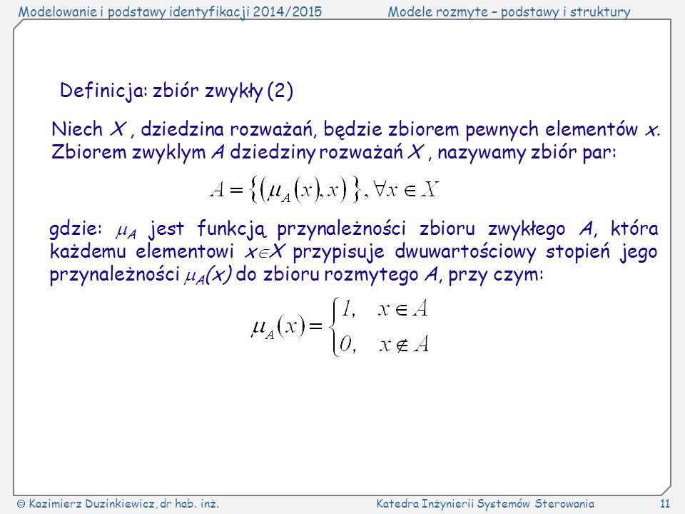 Niech X , dziedzina rozważań, będzie zbiorem pewnych elementów x