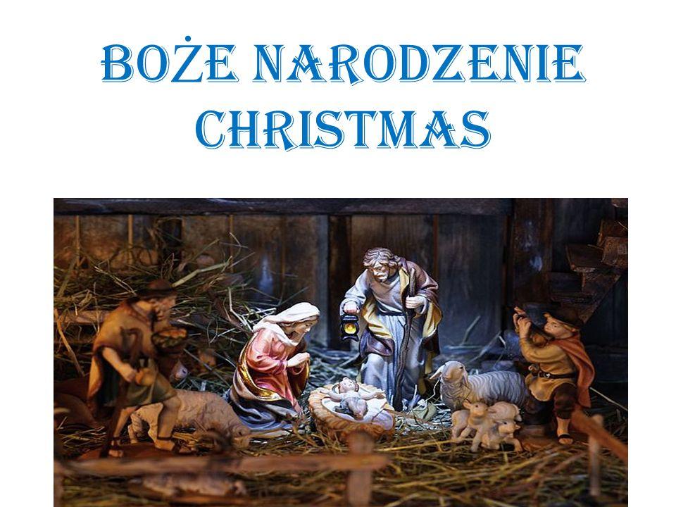 BOŻE NARODZENIE Christmas