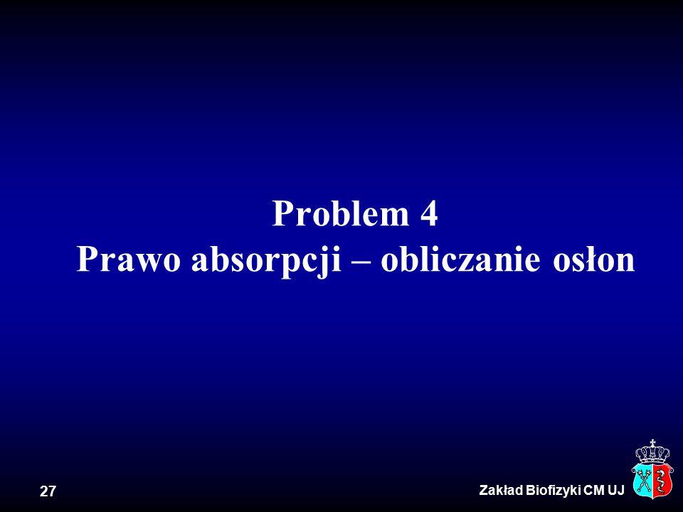 Problem 4 Prawo absorpcji – obliczanie osłon