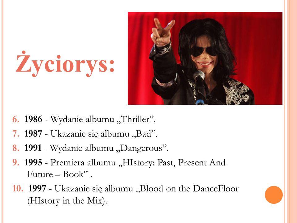 "Życiorys: 6. 1986 - Wydanie albumu ""Thriller ."