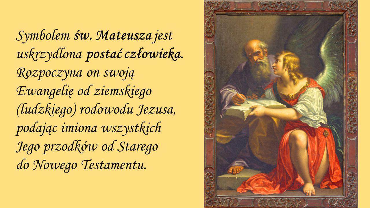 Symbolem św. Mateusza jest uskrzydlona postać człowieka