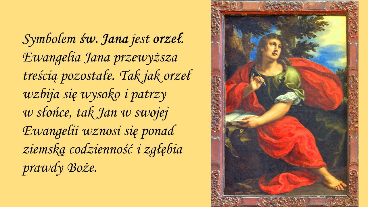 Symbolem św. Jana jest orzeł