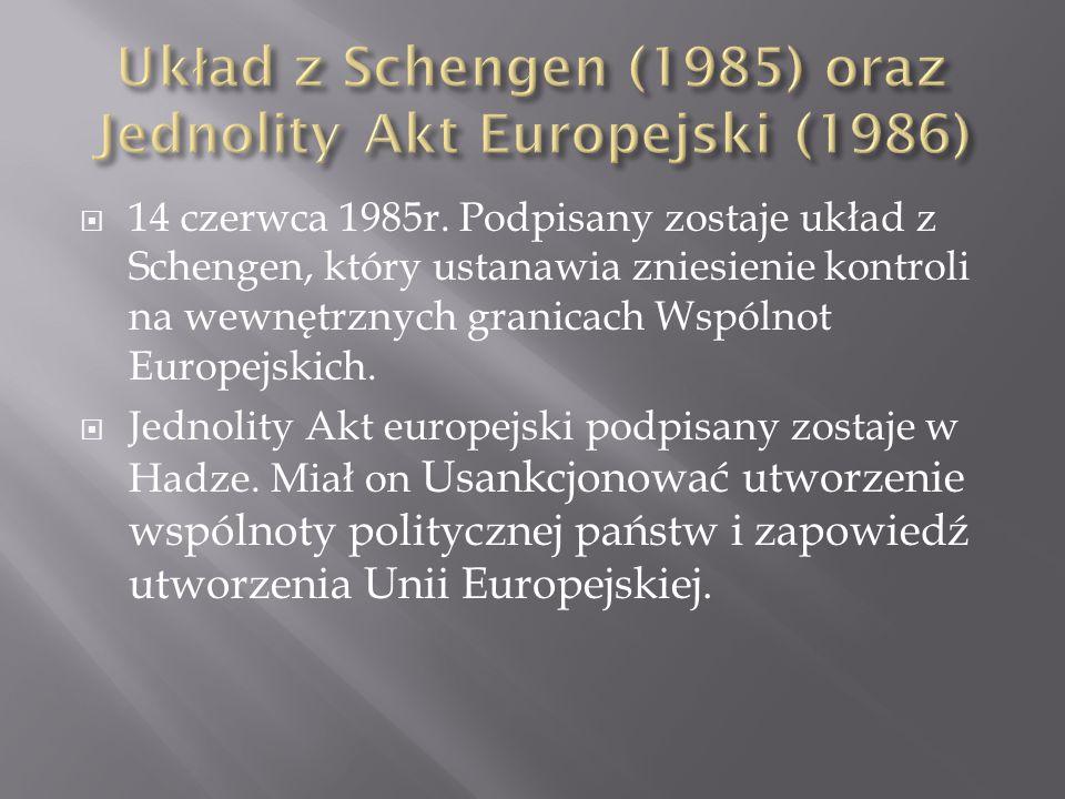Układ z Schengen (1985) oraz Jednolity Akt Europejski (1986)