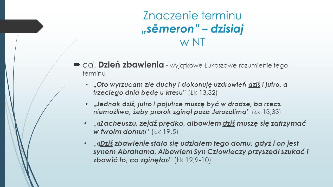 """Znaczenie terminu """"sēmeron – dzisiaj w NT"""