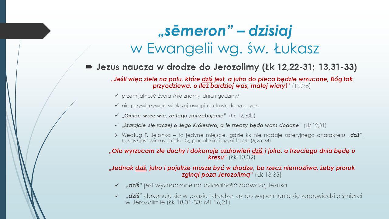"""""""sēmeron – dzisiaj w Ewangelii wg. św. Łukasz"""