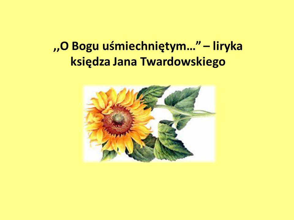 ,,O Bogu uśmiechniętym… – liryka księdza Jana Twardowskiego