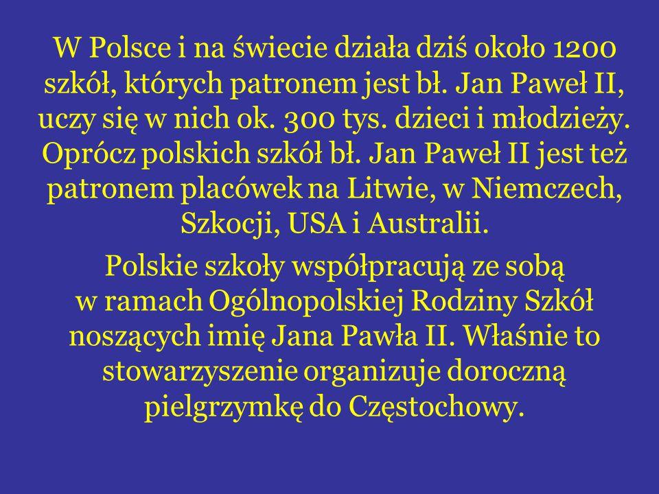 W Polsce i na świecie działa dziś około 1200 szkół, których patronem jest bł. Jan Paweł II, uczy się w nich ok. 300 tys. dzieci i młodzieży. Oprócz polskich szkół bł. Jan Paweł II jest też patronem placówek na Litwie, w Niemczech, Szkocji, USA i Australii.