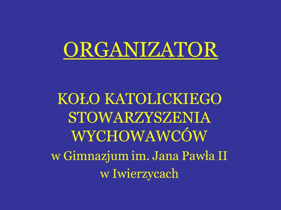 ORGANIZATOR KOŁO KATOLICKIEGO STOWARZYSZENIA WYCHOWAWCÓW