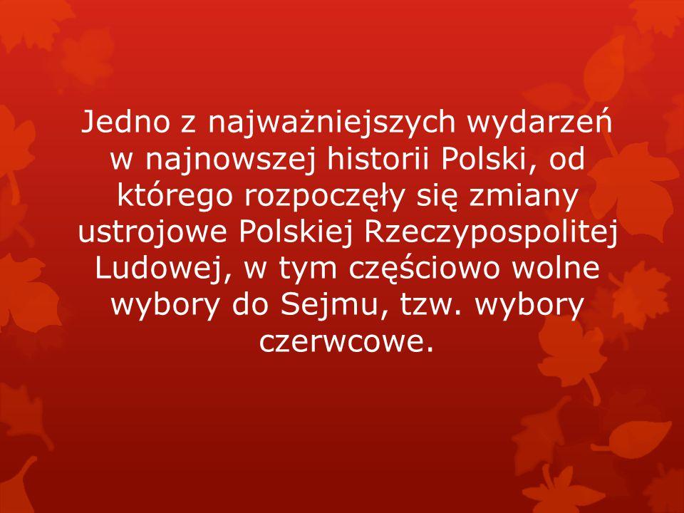 Jedno z najważniejszych wydarzeń w najnowszej historii Polski, od którego rozpoczęły się zmiany ustrojowe Polskiej Rzeczypospolitej Ludowej, w tym częściowo wolne wybory do Sejmu, tzw.