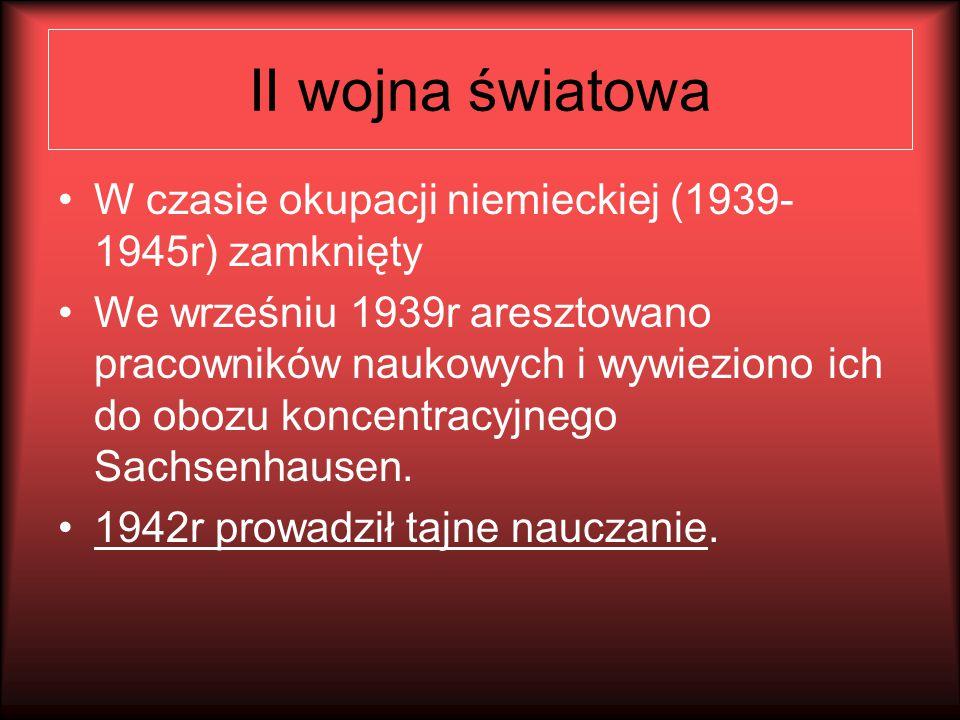 II wojna światowa W czasie okupacji niemieckiej (1939-1945r) zamknięty
