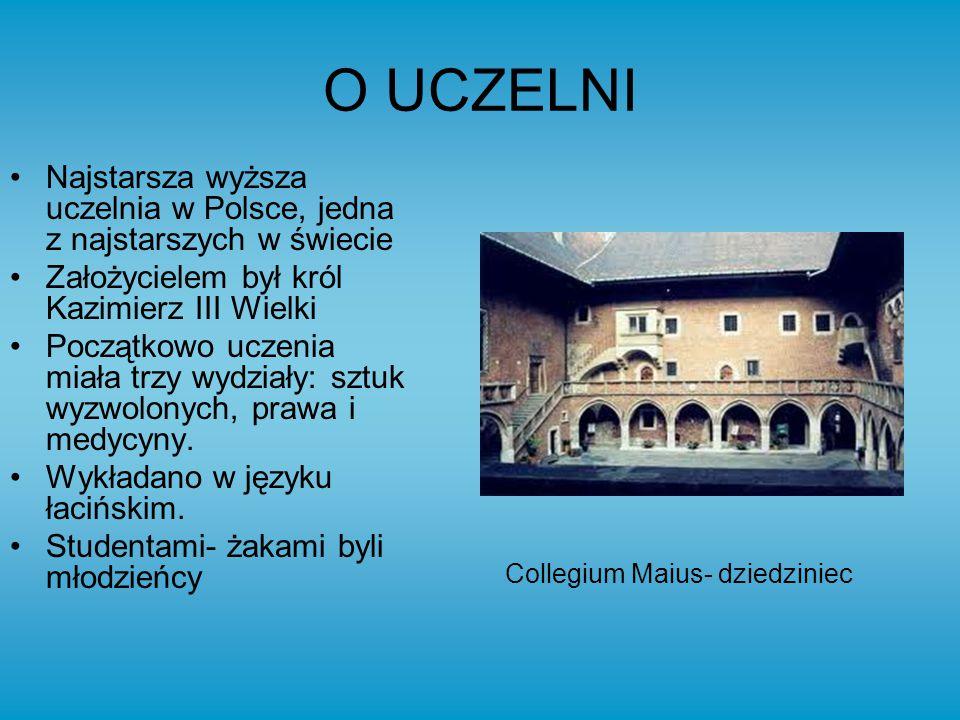 O UCZELNI Najstarsza wyższa uczelnia w Polsce, jedna z najstarszych w świecie. Założycielem był król Kazimierz III Wielki.
