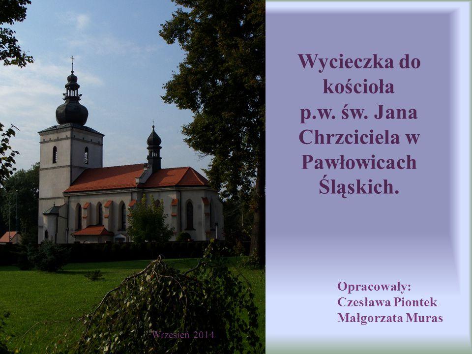 Wycieczka do kościoła p.w. św. Jana Chrzciciela w Pawłowicach Śląskich.