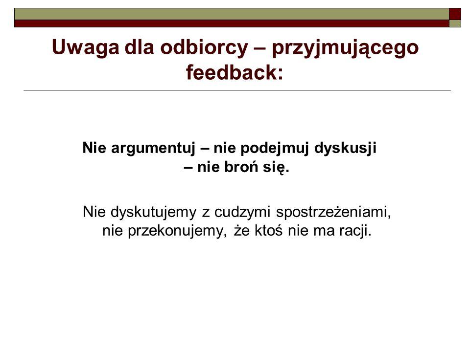 Uwaga dla odbiorcy – przyjmującego feedback: