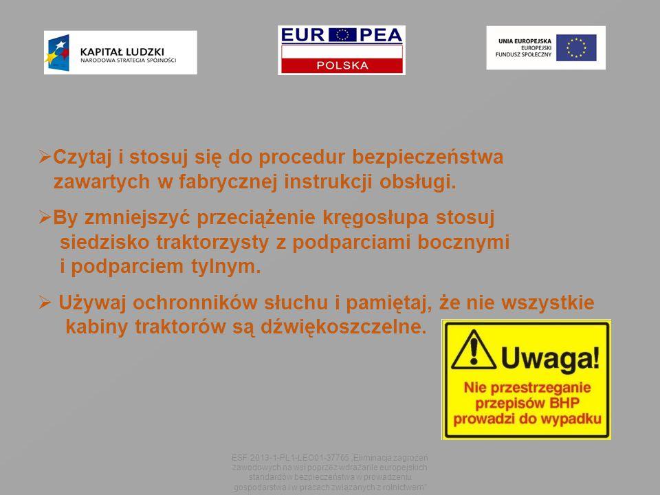 Czytaj i stosuj się do procedur bezpieczeństwa zawartych w fabrycznej instrukcji obsługi.