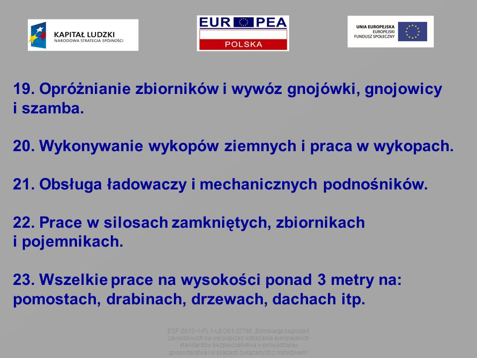 21. Obsługa ładowaczy i mechanicznych podnośników.