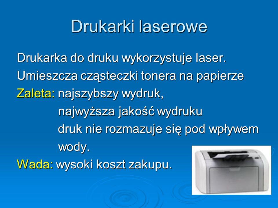 Drukarki laserowe Drukarka do druku wykorzystuje laser.