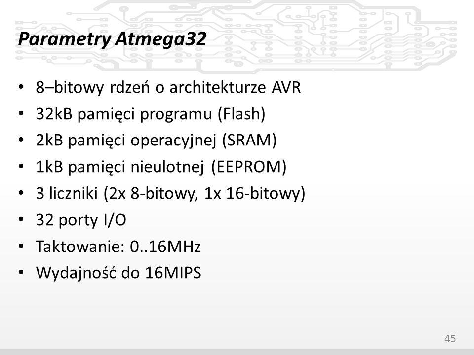 Parametry Atmega32 8–bitowy rdzeń o architekturze AVR