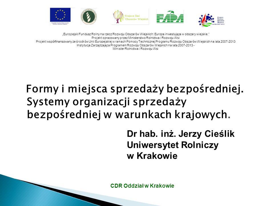 Dr hab. inż. Jerzy Cieślik Uniwersytet Rolniczy w Krakowie