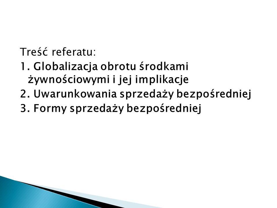 Treść referatu: 1. Globalizacja obrotu środkami żywnościowymi i jej implikacje 2.