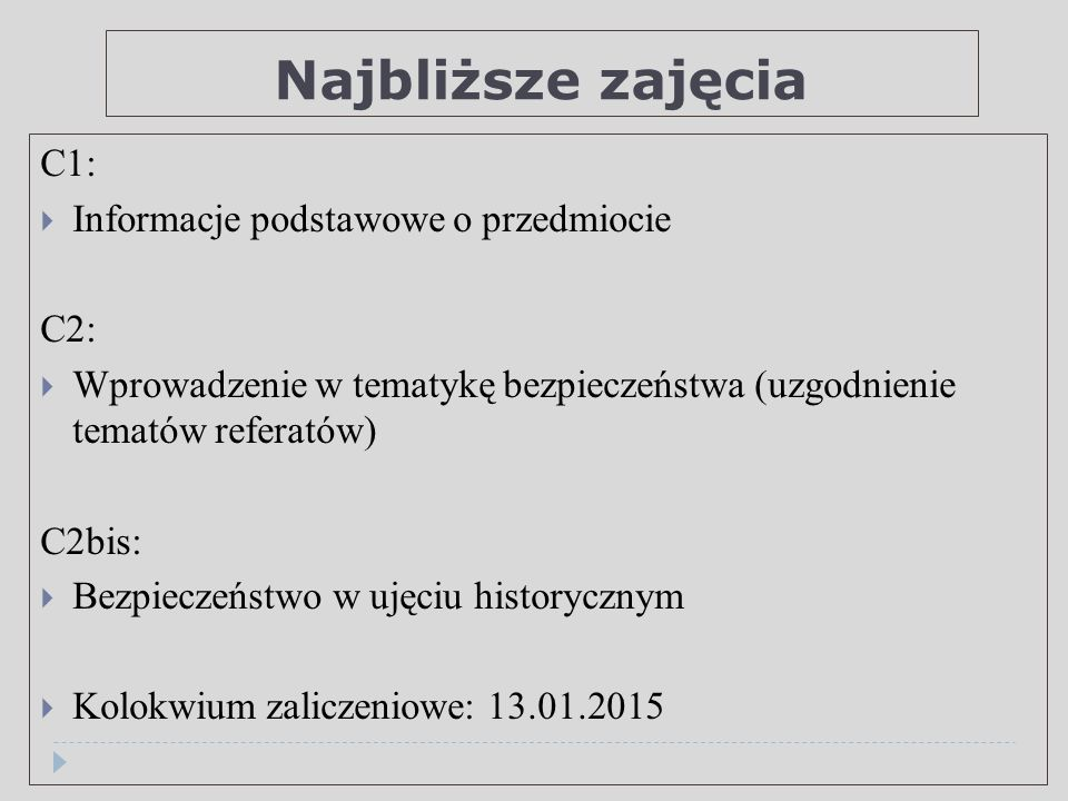 Najbliższe zajęcia C1: Informacje podstawowe o przedmiocie C2: