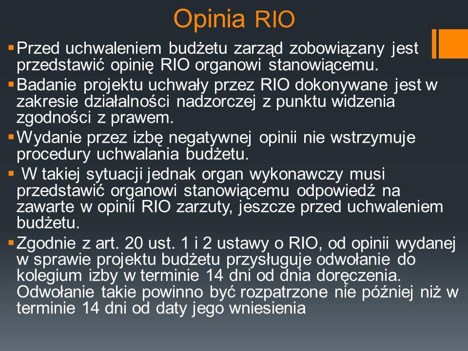 Opinia RIO Przed uchwaleniem budżetu zarząd zobowiązany jest przedstawić opinię RIO organowi stanowiącemu.