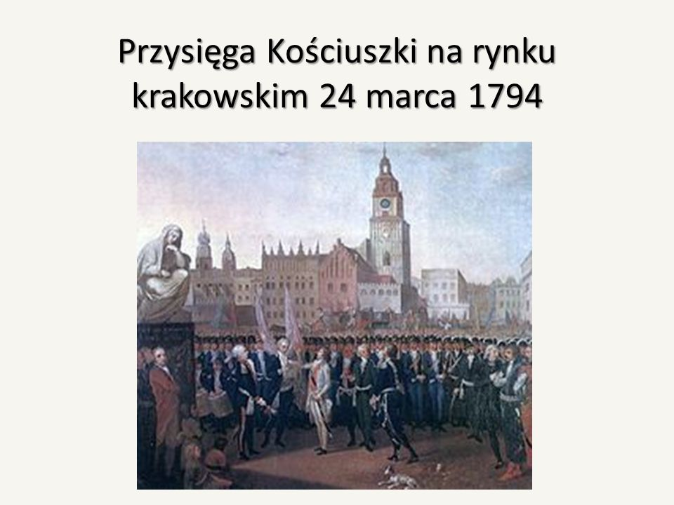 Przysięga Kościuszki na rynku krakowskim 24 marca 1794