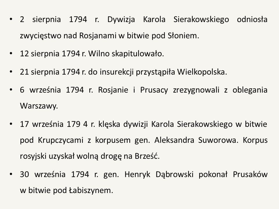 2 sierpnia 1794 r. Dywizja Karola Sierakowskiego odniosła zwycięstwo nad Rosjanami w bitwie pod Słoniem.
