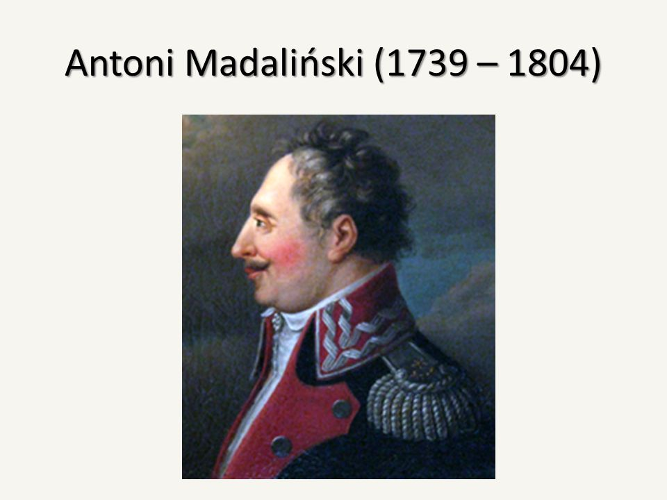 Antoni Madaliński (1739 – 1804)