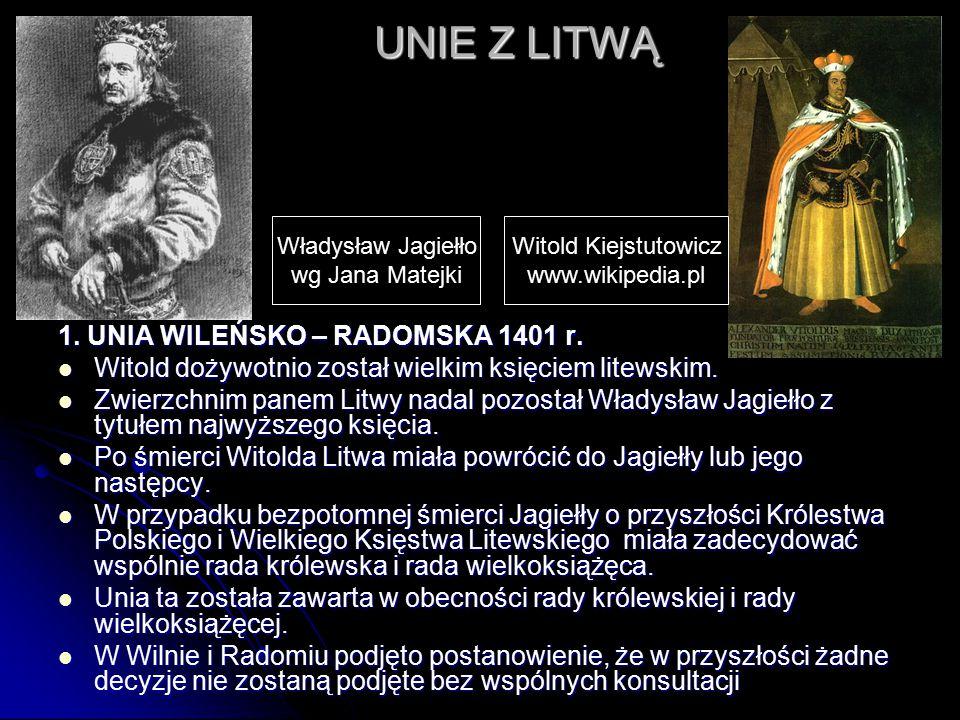 UNIE Z LITWĄ 1. UNIA WILEŃSKO – RADOMSKA 1401 r.