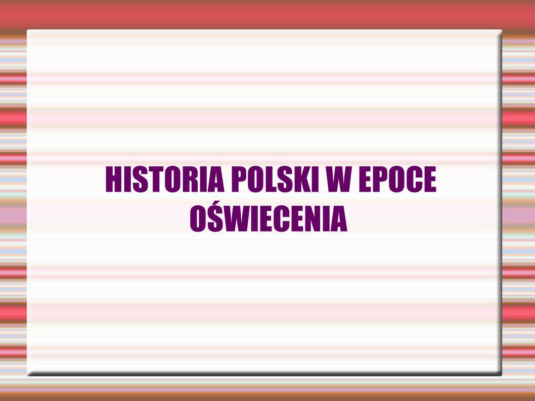 HISTORIA POLSKI W EPOCE OŚWIECENIA